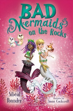Bad mermaids : on the rocks