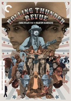 Rolling Thunder Revue : a Bob Dylan story