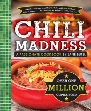 Jane Butel's Chili Madness : A Passionate Cookbook