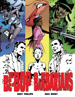 The Be-Bop Barbarians : Comic Book Bohemians to a 1950s Jazz Beat