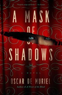 A mask of shadows Oscar de Muriel.