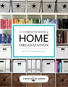 The complete book of home organization 200+ Tips and Projects / Toni Hammersley