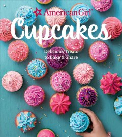 American Girl Cupcakes : Delicious Treats to Bake & Share
