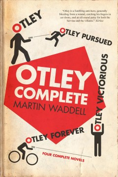Otley Complete : Otley / Otley Pursued / Otley Victorious / Otley Forever