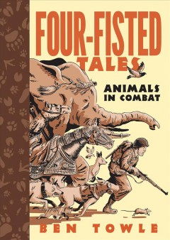 Four-Fisted Tales : Animals in Combat
