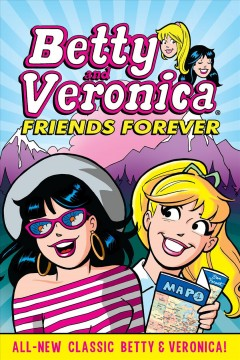 Betty & veronica friends forever: storybook. Issue 1 Bill Golliher.