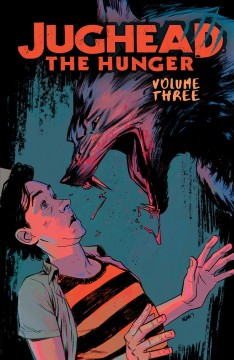 Jughead: the hunger. Volume 3, issue 9-13 Frank Tieri.