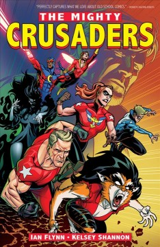 The mighty crusaders. .[Vol.] 1 / Ian Flynn ; illustrated by Kelsey Shannon.