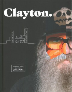 Clayton : Godfather of Lower East Side Documentary