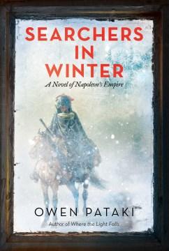 Searchers in Winter : A Novel of Napoleon's Empire
