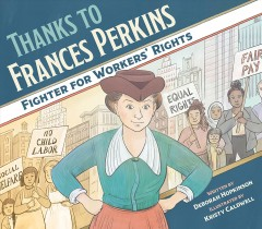 Thanks to Frances Perkins : Fighter for Workers' Rights