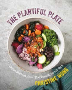 The plantiful plate : vegan recipes from the yomme kitchen