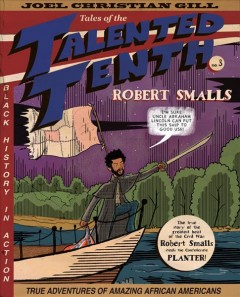 Robert Smalls 3 : Tales of the Talented Tenth