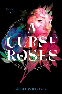 A curse of roses / Diana Pinguicha.