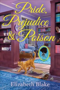 Pride, Prejudice and Poison : A Jane Austen Society Mystery