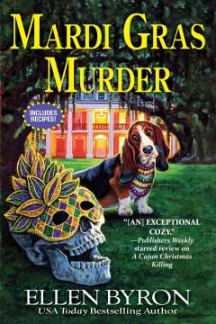 Mardi Gras murder / Ellen Byron.