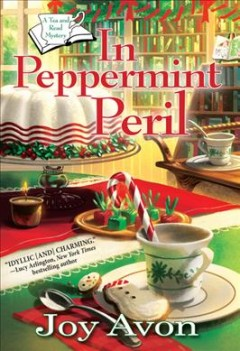 In Peppermint Peril : A Book Tea Shop Mystery