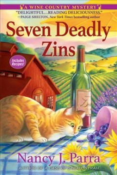 Seven Deadly Zins : A Sonoma Wine Country Mystery