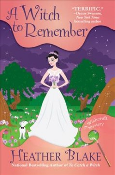 A witch to remember / Heather Blake.