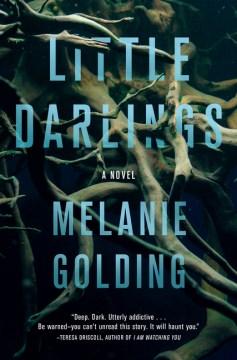 Little darlings : a novel / Melanie Golding.