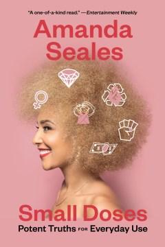 Small doses Amanda Seales ; [edited by] Samantha Weiner.