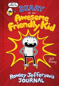 Diary of an awesome friendly kid by Jeff Kinney.