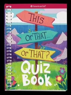 This or that... or that? quiz book / by Emma MacLaren Henke ; illustrations by Zoe Persico.