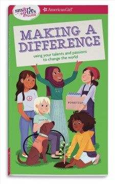 Making a Difference: Using Your Talents and Passions to Change the World