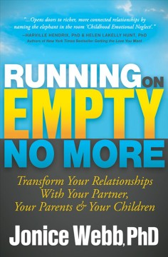 RUNNING ON EMPTY NO MORE : transform your relationships with your partner, your parents and your children