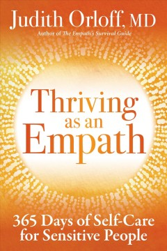 Thriving as an empath : a daily guide to empower sensitive people