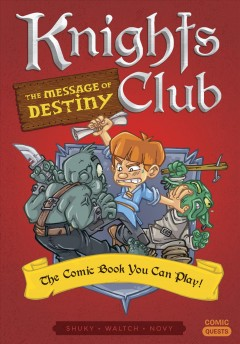 Knights Club : The Message of Destiny; the Comic Book You Can Play