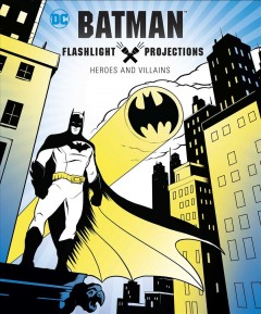 Batman : Flashlight Projections: Heroes and Villains