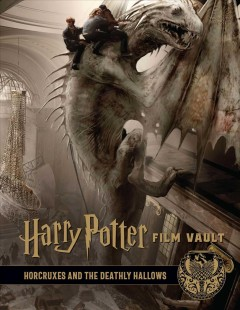 Harry Potter - the Film Vault : Horcruxes and the Deathly Hallows