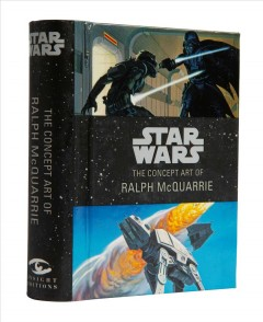 Star Wars : the concept art of Ralph Mcquarrie.
