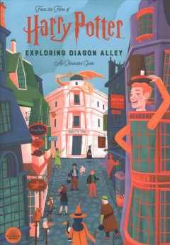 Exploring Diagon Alley : An Illustrated Guide