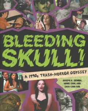 Bleeding Skull : A 1990s Trash-horror Odyssey