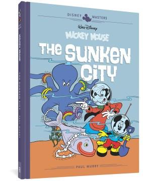 Disney Masters 13 - Paul Murry With Carl Fallberg : Walt Disney's Mickey Mouse: the Sunken City