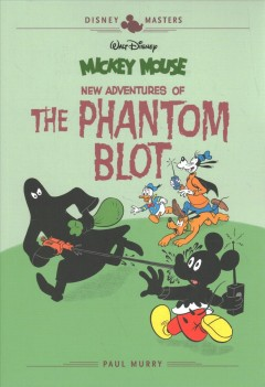 Mickey Mouse New Adventures of the Phantom Blot : New Adventures of the Phantom Blot