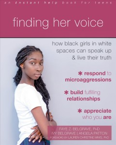 Finding her voice : how Black girls in White spaces can speak up and live their truth