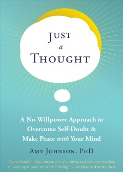 Just a thought / A No-willpower Approach to Overcome Self-doubt and Make Peace With Your Mind