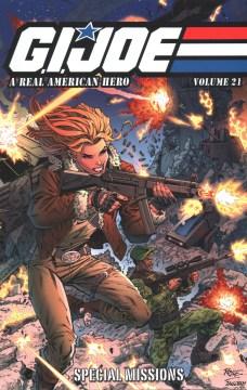 G.I. Joe : a real American hero. Volume 21, Special missions / writer: Larry Hama ; letterer: Neil Uyetake