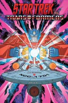 Star Trek vs. Transformers / written by John Barber & Mike Johnson ; art by Philip Murphy & Jack Lawrence.