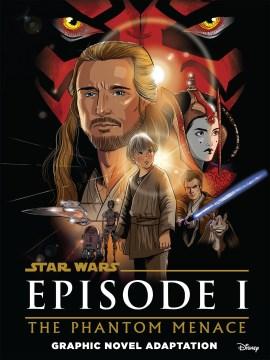 Star Wars Movie Adaptations : The Phantom Menace Graphic Novel Adaptation