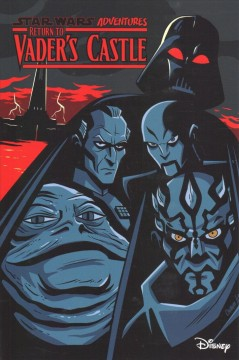Star Wars adventures. Return to Vader's castle / written by Cavan Scott.