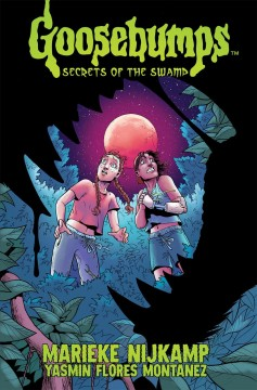 Goosebumps : Secrets of the Swamp
