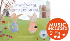 The town mouse and the country mouse / retold by Emma Carlson Berne ; illustrated by Jennie Poh ; music by Dean Jones.