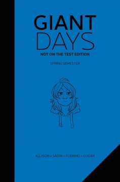 Giant days : not on the test edition. Winter semester / created & written by John Allison ; illustrated by Max Sarin ; color by Whitney Cogar ; letters by Jim Campbell.