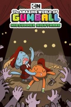 The Amazing World of Gumball : Midsummer Nightmare