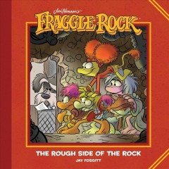 Jim Henson's Fraggle Rock : The Rough Side of the Rock