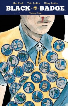 Black Badge. Volume 1 / written by Matt Kindt ; illustrated by Tyler Jenkins ; with colors by Hilary Jenkins ; lettered by Jim Campbell.